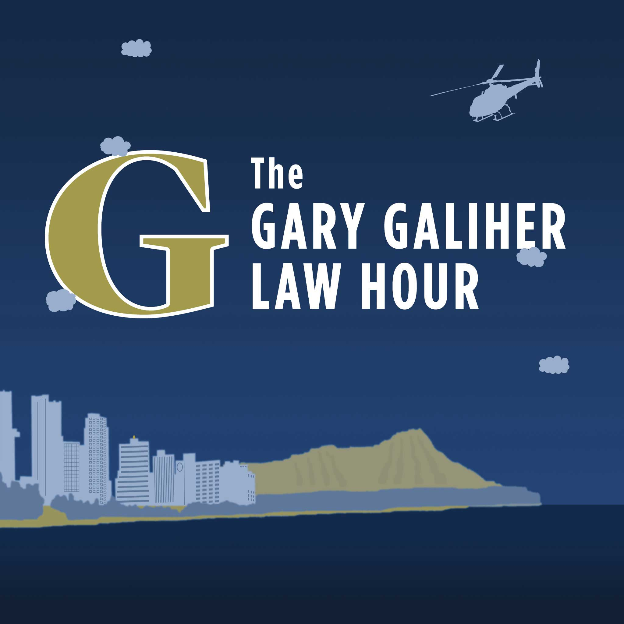 The Gary Galiher Law Hour